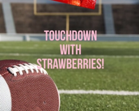 PRODUCE GAMES: TOUCHDOWN WITH STRAWBERRIES !