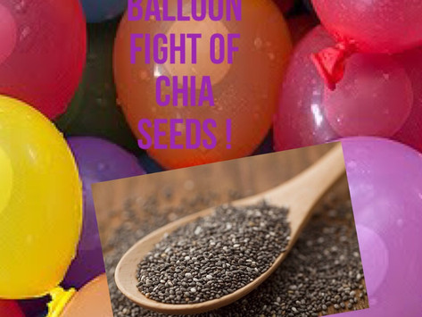 FIT FOODIE BATTLE:  THE WATER BALLOON FIGHT OF CHIA SEEDS!