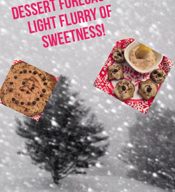 DESSERT FORECAST: A LIGHT FLURRY OF SWEETNESS!