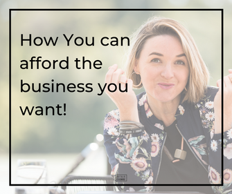The Secret Sauce For Affording The Business You Want