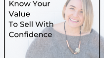 Know Your Value To Sell With Confidence