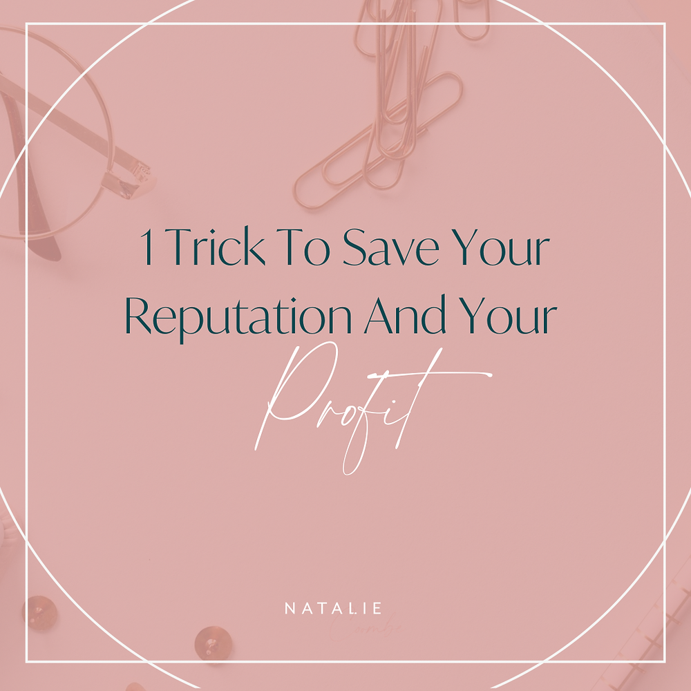 How To Save Your Reputation And Your Profit