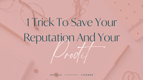 1 Easy Trick To Save Your Reputation And Your Profit
