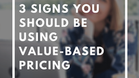 The 3 Signs You Should Be Using Value Based Pricing