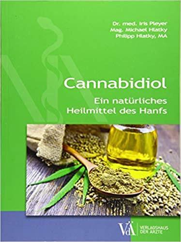 Dr. Iris Pleyer - Cannabidiol - ein natürliches Heilmittel des Hanfs