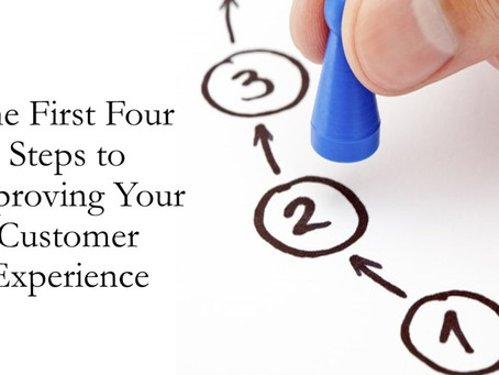 The First 4 Steps to Improve Your Customer Experience