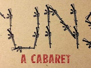Guns, a Cabaret!