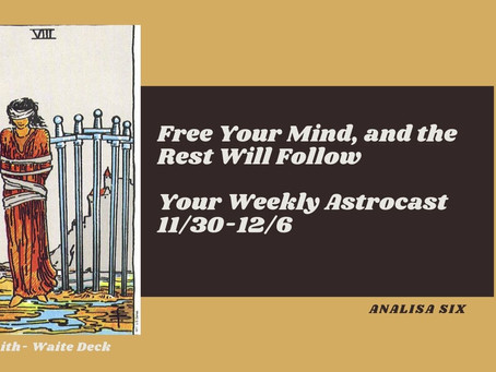 Free Your Mind, Your Astrocast 11/30-12/6