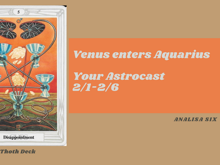 Venus Enters Aquarius, You Astrocast 2/1-2/6