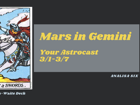 Mars enters Gemini, Your Astrocast 3/1-3/7