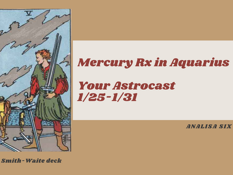 Mercury RX, Your Astrocast 1/25-1/31