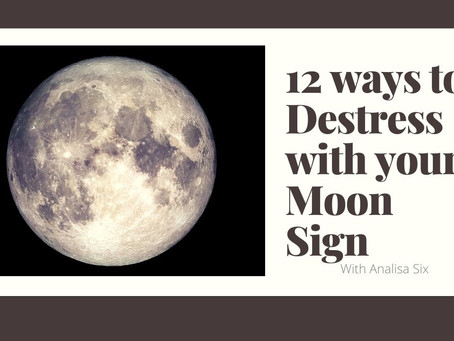 12 ways to Destress with your Moon Sign