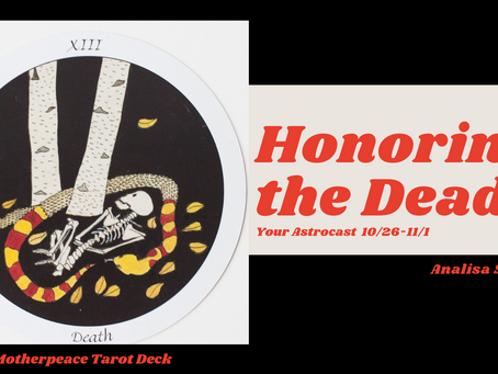 Honoring the Dead, Your Weekly Forecast 10/26-11/1