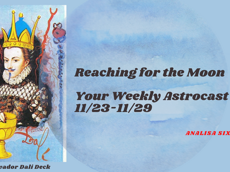 Reaching for the Moon, Your Astrocast 11/23-11/29