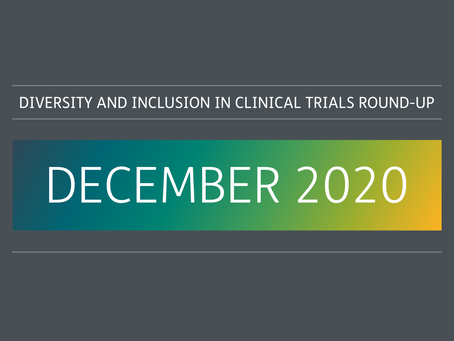 November & December 2020: Diversity and inclusion in clinical trials round-up