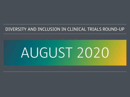 August 2020: diversity and inclusion in clinical trials round-up