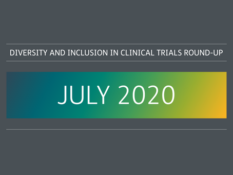 July 2020: diversity and inclusion in clinical trials round-up