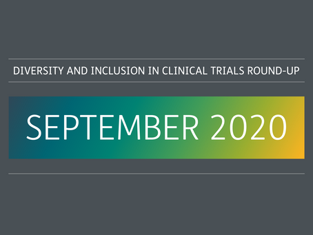 September 2020: diversity and inclusion in clinical trials round-up