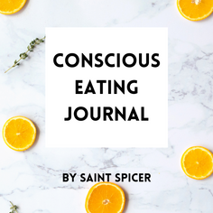 Conscious Eating Journal by Saint Spicer