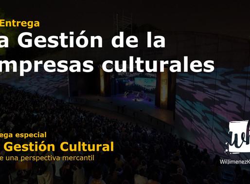 Entrega 1: La Gestión de las Empresas Culturales