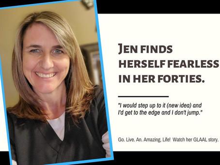 GLAAL - Jen Finds Herself Fearless In Her Forties