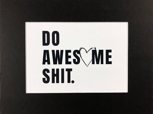 DO AWESOME SHIT. Print