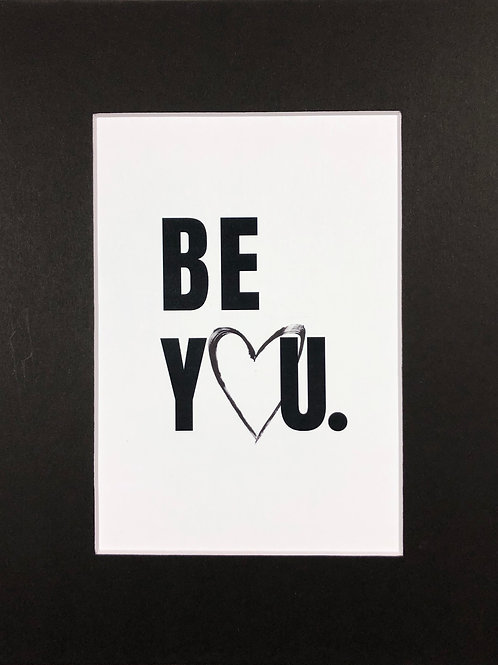 BE YOU. Print