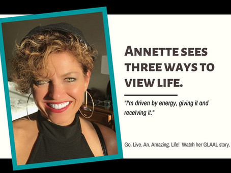 Annette Sees Three Ways To View Life.