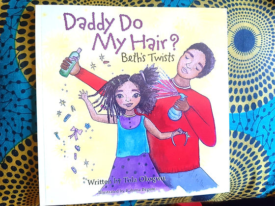 Daddy Do My Hair by Tola Okogwu and Rahima Begum (Illustrator)
