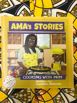 AMA's Stories: Cooking With Mum By Cynthia Deluola