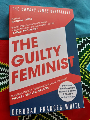 The Guilty Feminist:From our noble goals to our worst hypocrisies