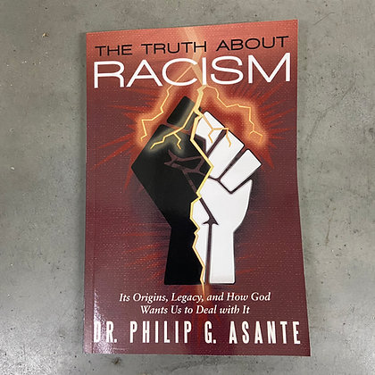 The Truth about Racism by Dr Philip G Asante