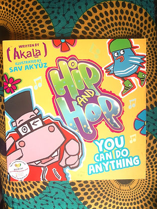 Hip and Hop, You can do Anything, Akala & Say Akyuz (Illustrator)