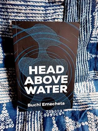 Head Above Water by Buchi Emecheta