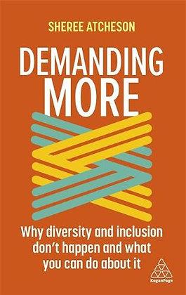 Demanding More: Why Diversity+Inclusion don't Happen...