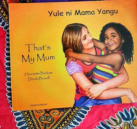 (Swahili+Eng) That's my Mum-Yule ni Mama Yangu, Henriette Barkow,Derek Brazil