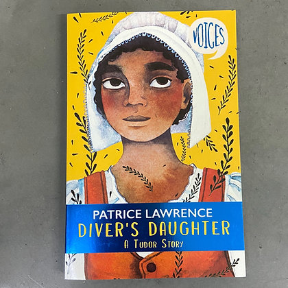 Diver's Daughter: A Tudor Story (Voices #2) By Patrice Lawrence