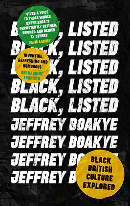 Black, Listed: Black British Culture Explored By Jeffrey Boakye
