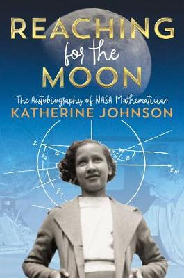 Reaching For The Moon By Katherine Johnson
