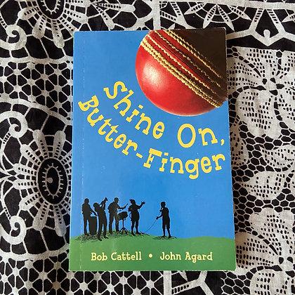 Shine on Butter-Finger (Paperback)  by Bob Cattell (TEEN)