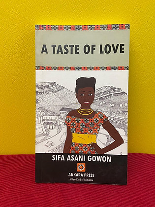 A Taste of Love By Sifa Asani Gowon