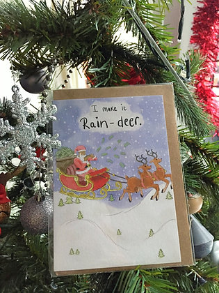 "Christmas card - ""I make it Rain-deer"""