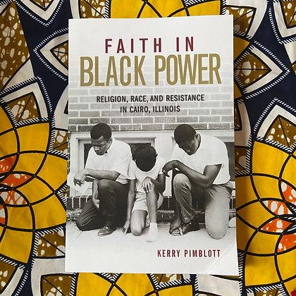 Faith in Black Power by Kerry Pimblott