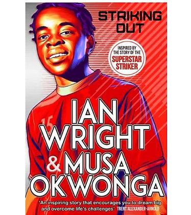 Striking Out. Ian Wright, Musa Okwonga, Benjamin Wachenje (illustrator)