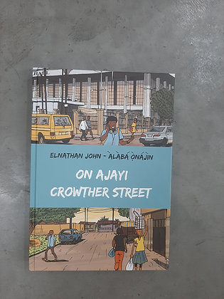 On Ajayi Crowther Street, On Ajayi Crowther Street (Hardback) Elnathan John