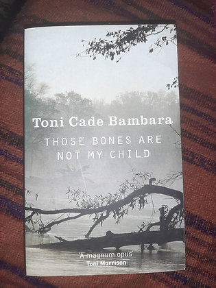 **£4.99** Those Bones Are Not My Child, Toni Cade Bambara (Pre-bookLOVED)