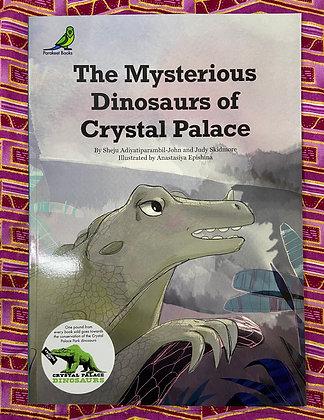 The Mysterious Dinosaurs of Crystal Palace by Sheju Adiyatiparambil-John