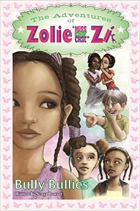 The Adventures of Zolie Zi: Bully Bullies by Sonya J.B (PRE-BOOK LOVED)