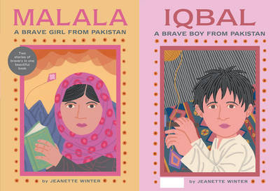 Malala a Brave Girl from Pakistan/Iqbal a Brave Boy by Jeanette Winter