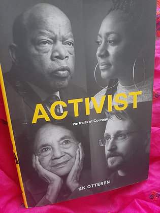 Activist, Portraits of Courage by KK Ottesen (Amazing Coffee Table)